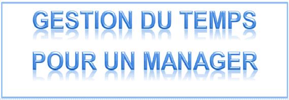 10 principes phénoménaux de la gestion du temps pour les managers